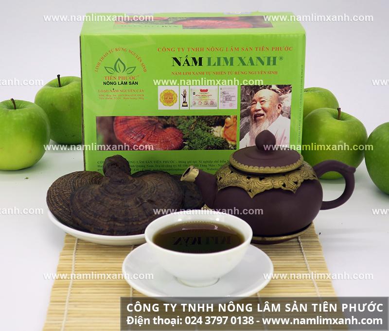 Cách dùng nấm lim xanh với phương pháp chế biến và uống nấm lim rừng